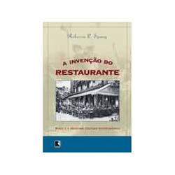 A Invenção do Restaurante: a Paris e a Moderna Cultura Gastronômica