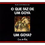 Que Faz de um Goya um Goya?, O