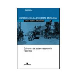 Hgcb - o Brasil Republicano: Estrutura de Poder e Economia 1889 - 1930 - Volume 8