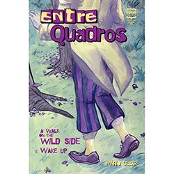 Entrequadros: a Walk On The Wild Side - Mário César