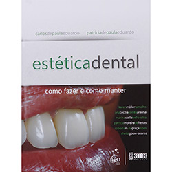 Estética Dental: Como Fazer e Como Manter