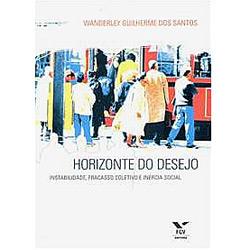 Horizonte do Desejo: Instabilidade, Fracasso Coletivo e Inércia Social