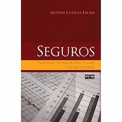 Seguros: Fundamentos, Formação de Preço, Provisões e Funções Biométricas