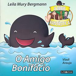 O Amigo Bonifácio - Leila Mury Bergmann
