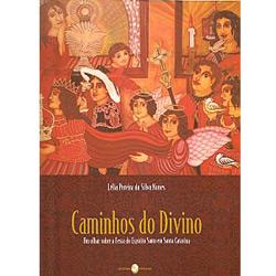 Caminhos do Divino: um Olhar Sobre a Festa do Espirito Santo em Santa Catar