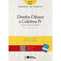 Saberes do Direito - Direitos Difusos e Coletivos Iv: Estatuto da Criança e do Adolescente - Volume 37 - Mário Luiz Ramidoff