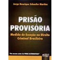 Prisao Provisoria - Medida de Excecao no Direito Criminal Brasileiro