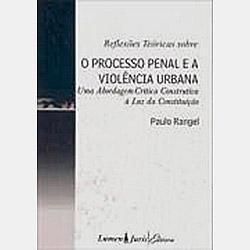 Reflexoes Teoricas Sobre o Processo Penal e a Violencia Urbana