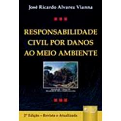 Responsabilidade Civil por Danos ao Meio Ambiente