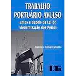 Trabalho Portuario Avulso - Antes e Depois da Lei de Modernizacao dos Porto