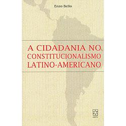 Cidadania no Constitucionalismo Latino-americano, A