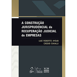 Construção Jurisprudencial da Recuperação Judicial de Empresas, a (2013 - Edição 1)