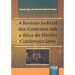 Revisão Judicial dos Contratos Sob a Ótica do Direito Contemporâneo, A