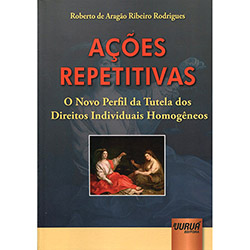 Ações Repetitivas: o Novo Perfil da Tutela dos Direitos Individuais Homogêneos