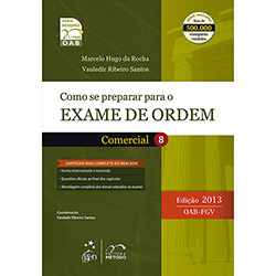 Como Se Preparar para o Exame de Ordem: Comercial - 1ª Fase - Vol.8