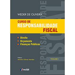 Curso de Responsabilidade Fiscal - Vol.1 - Direito, Orçamento e Finanças Públicas