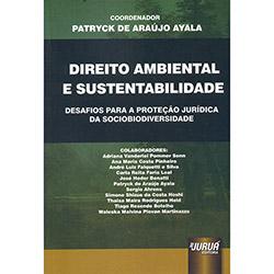 Direito Ambiental e Sustentabilidade: Desafios para a Proteção Jurídica da Sociobiodiversidade