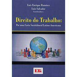 Direito do Trabalho: por uma Carta Sociolaboral Latino- Americana