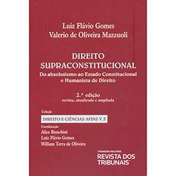 Direito Supraconstitucional: do Absolutismo ao Estado Constitucional e Humanista de Direito - Vol. 5