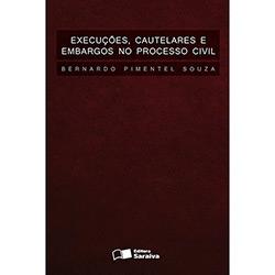 Execuções, Cautelares e Embargos no Processo Civil