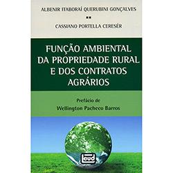 Função Ambiental da Propriedade Ruaral e dos Contratos Agrarios (2013 - Edição 1)