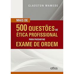 Mais de 500 Questões de Etica Profissional para Passar no Exame de Ordem