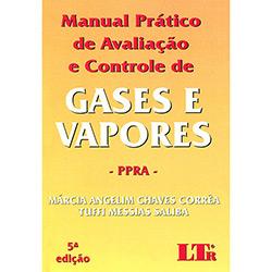Manual Prático de Avaliação e Controle de Gases e Vapores: Ppra