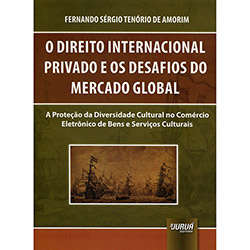 Direito Internacional Privado e os Desafios do Mercado Global, O