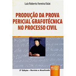 Produção da Prova Pericial Grafotecnica no Processo Civil