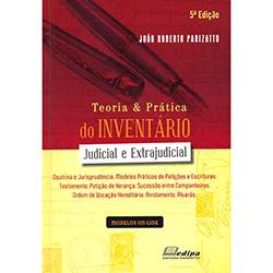Teoria e Prática do Inventário Judicial e Extrajudicial (2013 - Edição 5)