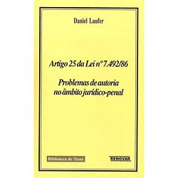 Artigo 25 da Lei N 7.492-86 Problemas de Autoria no Ambito Juridico-penal