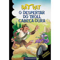Despertar do Troll Cabeça-dura -coleção Bat Pat, O