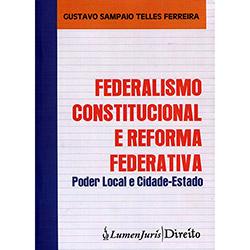 Federalismo Constitucional e Reforma Federativa: Poder Local e Cidade-estado - 2012