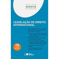 Legislação de Direito Internacional - Coleção Saraiva de Legislação