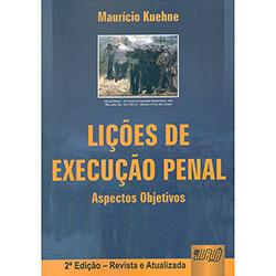 Lições de Execução Penal: Aspectos Objetivos - Maurício Kuehne