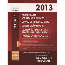 Rt Mini Código 2013: Clt, Código de Processo Civil, Constituição Federal, Legislação Trabalhista