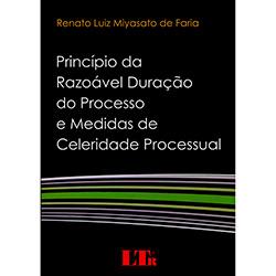 Princípio da Razoável Duracão do Processo e Medidas de Celeridade Processual (2013 - Edição 1)