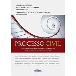 Processo Civil: Estudos em Homenagem ao Professor Doutor Carlos Alberto Alvaro de Oliveira