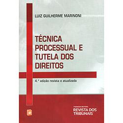 Técnica Processual e Tutela dos Direitos (2013 - Edição 4)