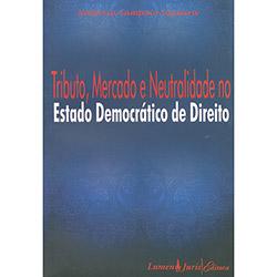 Tributo - Mercado e Neutralidade no Estado Democrático de Direito (0)