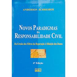 Novos Paradigmas da Responsabilidade Civil: da Erosão dos Filtros da Reparação à Diluição dos Danos