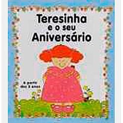 Terezinha e o Seu Aniversario - Col. Pintinhas em Flor
