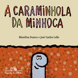 Caraminhola da Minhoca, A
