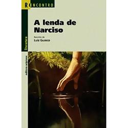 Lenda de Narciso, a - Coleção Reencontro Literatura