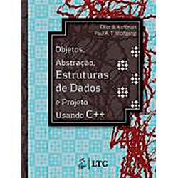 Objetos, Abstracao, Estrutura de Dados e Projeto Usando C++