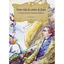 Vida de Contos de Fadas, uma - a Historia de Hans Christian Andersen