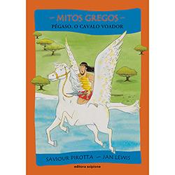 Pégaso, o Cavalo Voador - Coleção Mitos Gregos