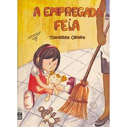 A Empregada Feia - Therezinha Oliveira