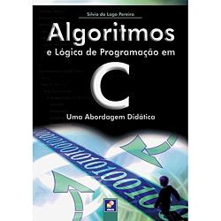 Algoritmos e Lógica de Programação em C: uma Abordagem Didática