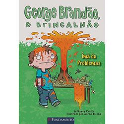 George Brandão, o Brincalhão: Imã de Problemas